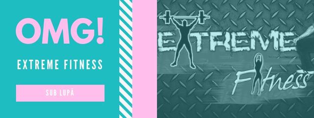 Sălile de sport sub lupă – Extreme Fitness