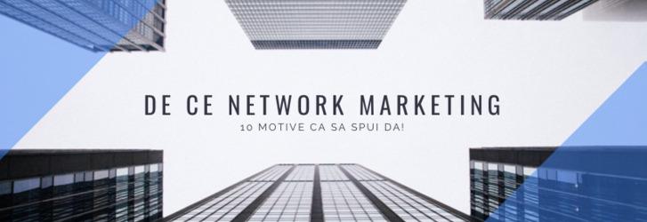 10 motive pentru care network marketing poate fi cea mai buna solutie pentru tine